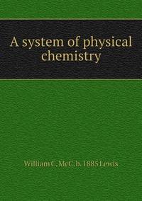 Книга под заказ: «A system of physical chemistry»