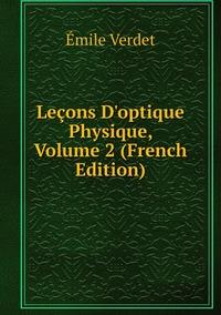 Книга под заказ: «Leçons D'optique Physique, Volume 2 (French Edition)»