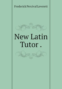 Книга под заказ: «New Latin Tutor .»
