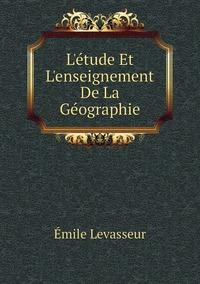 Книга под заказ: «L'étude Et L'enseignement De La Géographie»