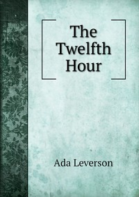 Книга под заказ: «The Twelfth Hour»