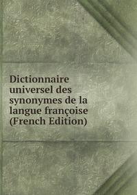 Книга под заказ: «Dictionnaire universel des synonymes de la langue françoise (French Edition)»