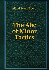 Книга под заказ: «The Abc of Minor Tactics»