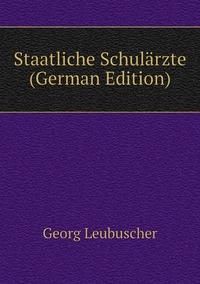 Книга под заказ: «Staatliche Schulärzte (German Edition)»