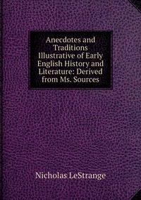 Книга под заказ: «Anecdotes and Traditions Illustrative of Early English History and Literature: Derived from Ms. Sources»
