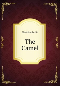 Книга под заказ: «The Camel»