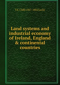 Книга под заказ: «Land systems and industrial economy of Ireland, England & continental countries»
