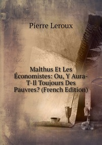 Книга под заказ: «Malthus Et Les Économistes: Ou, Y Aura-T-Il Toujours Des Pauvres? (French Edition)»
