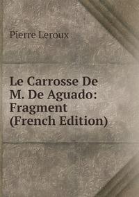 Книга под заказ: «Le Carrosse De M. De Aguado: Fragment (French Edition)»