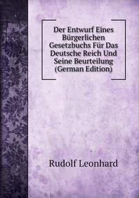 Книга под заказ: «Der Entwurf Eines Bürgerlichen Gesetzbuchs Für Das Deutsche Reich Und Seine Beurteilung (German Edition)»