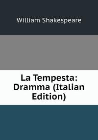 Книга под заказ: «La Tempesta: Dramma (Italian Edition)»