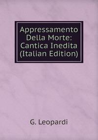 Книга под заказ: «Appressamento Della Morte: Cantica Inedita (Italian Edition)»