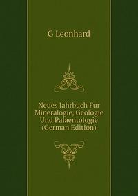 Книга под заказ: «Neues Jahrbuch Fur Mineralogie, Geologie Und Palaentologie (German Edition)»
