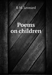 Книга под заказ: «Poems on children»