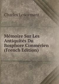 Книга под заказ: «Mémoire Sur Les Antiquités Du Bosphore Cimmérien (French Edition)»