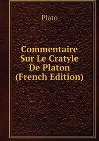 Книга под заказ: «Commentaire Sur Le Cratyle De Platon (French Edition)»