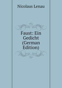 Книга под заказ: «Faust: Ein Gedicht (German Edition)»