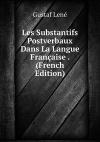 Книга под заказ: «Les Substantifs Postverbaux Dans La Langue Française . (French Edition)»