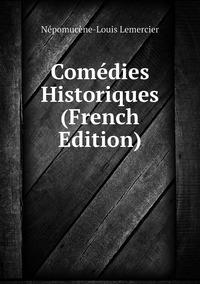 Книга под заказ: «Comédies Historiques (French Edition)»