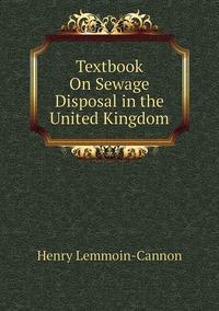 Книга под заказ: «Textbook On Sewage Disposal in the United Kingdom»