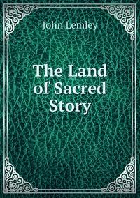 Книга под заказ: «The Land of Sacred Story»