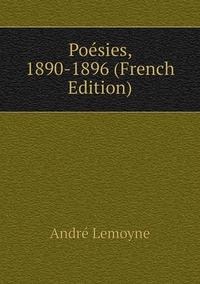 Книга под заказ: «Poésies, 1890-1896 (French Edition)»
