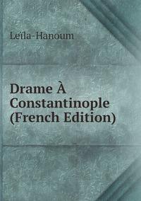 Книга под заказ: «Drame À Constantinople (French Edition)»