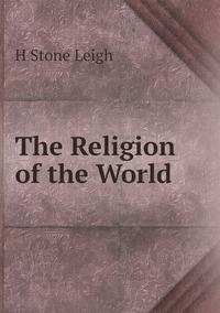 Книга под заказ: «The Religion of the World»