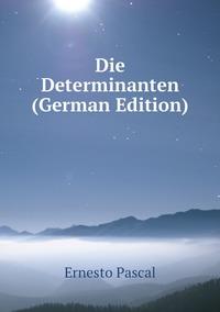 Книга под заказ: «Die Determinanten (German Edition)»