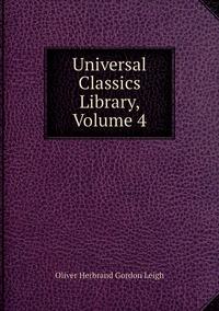 Книга под заказ: «Universal Classics Library, Volume 4»
