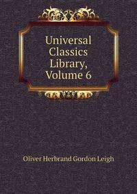 Книга под заказ: «Universal Classics Library, Volume 6»