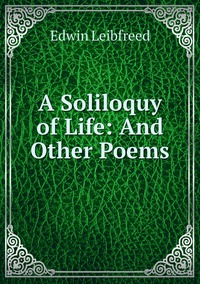 Книга под заказ: «A Soliloquy of Life: And Other Poems»