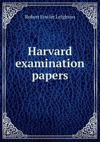 Книга под заказ: «Harvard examination papers»