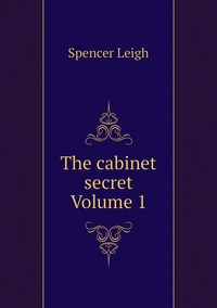 Книга под заказ: «The cabinet secret Volume 1»