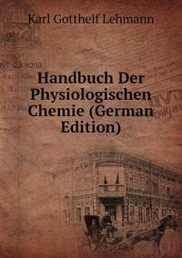 Книга под заказ: «Handbuch Der Physiologischen Chemie (German Edition)»