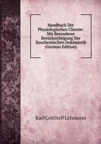Книга под заказ: «Handbuch Der Physiologischen Chemie: Mit Besonderer Berücksichtigung Der Zoochemischen Dokimastik (German Edition)»