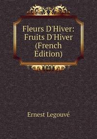 Книга под заказ: «Fleurs D'Hiver: Fruits D'Hiver (French Edition)»