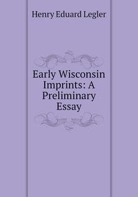 Книга под заказ: «Early Wisconsin Imprints: A Preliminary Essay»