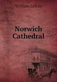 Книга под заказ: «Norwich Cathedral»