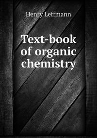 Книга под заказ: «Text-book of organic chemistry»