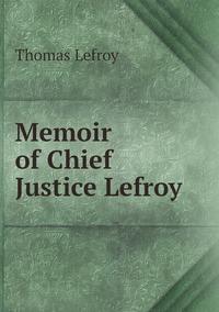 Книга под заказ: «Memoir of Chief Justice Lefroy»