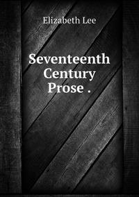 Книга под заказ: «Seventeenth Century Prose .»