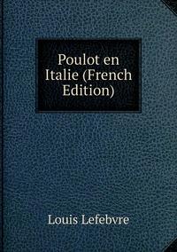 Книга под заказ: «Poulot en Italie (French Edition)»