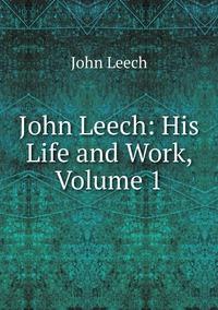 Книга под заказ: «John Leech: His Life and Work, Volume 1»