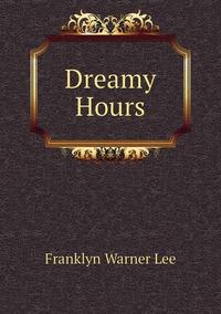 Книга под заказ: «Dreamy Hours»