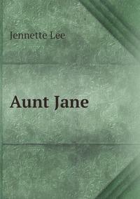 Книга под заказ: «Aunt Jane»