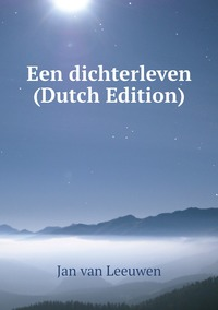 Книга под заказ: «Een dichterleven (Dutch Edition)»