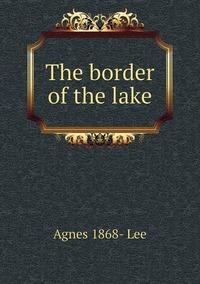 Книга под заказ: «The border of the lake»