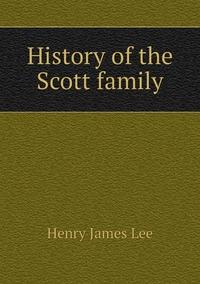 Книга под заказ: «History of the Scott family»