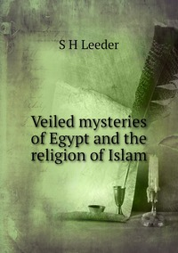 Книга под заказ: «Veiled mysteries of Egypt and the religion of Islam»